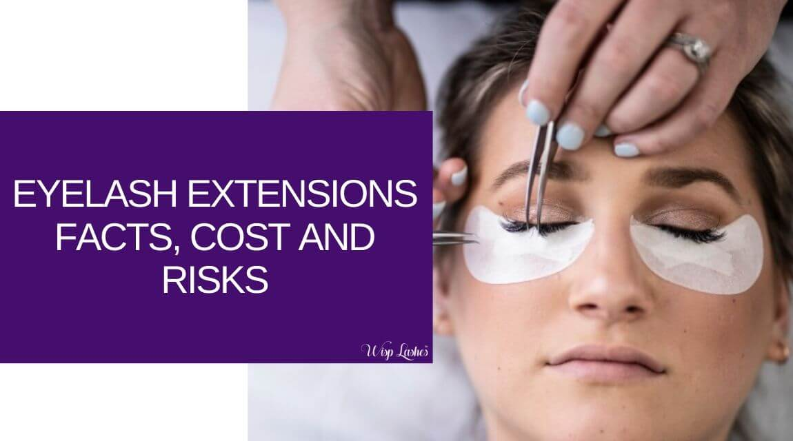 Eyelash Extensions Facts, Cost and Risks - How Long Do ...
