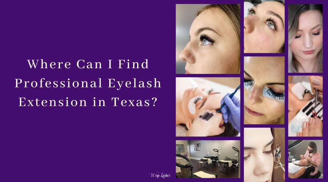 Where Can I Find Professional Eyelash Extension in Texas? | Wisp Lashes