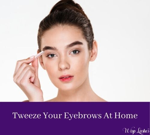 Tips On Eyebrow Shaping Maintaining Bushy Eyebrows At Home During Lockdown Wisp Lashes